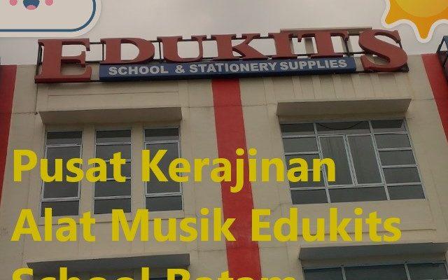 Pusat Kerajinan Alat Musik Edukits School Batam