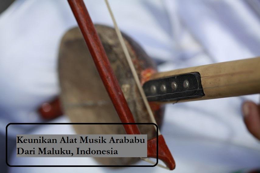 Keunikan Alat Musik Arababu Dari Maluku, Indonesia