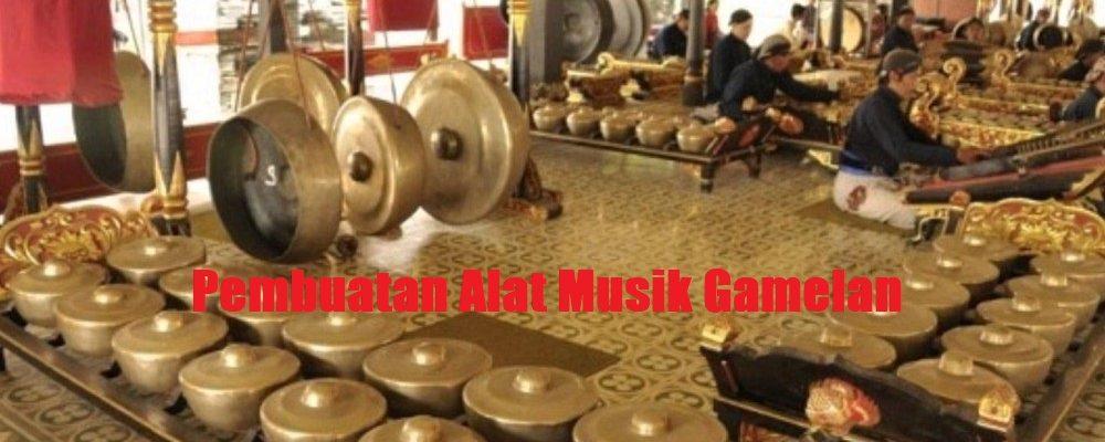 Pembuatan Alat Musik Gamelan