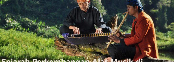 Sejarah Perkembangan Alat Musik di Indonesia